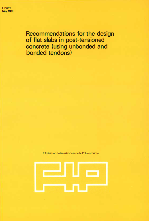 Recommendations for the design of flat slabs in post-tensioned concrete  (using unbonded and bonded tendons) (PDF)